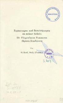 Ergänzungen und Berichtigungen zu meiner Arbeit: Die Fliegenfauna Pommerns Diptera Brachycera