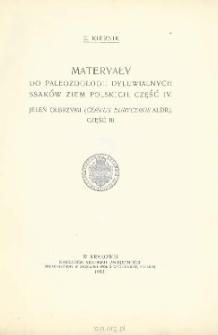 Materyały do paleozoologii dyluwialnych ssaków ziem polskich. Cz. IV Jeleń olbrzymi (Cervus euryceros Aldr.) Cz. III.