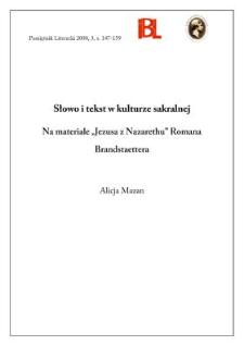 """Słowo i tekst w kulturze sakralnej : na materiale """"Jezusa z Nazarethu"""" Romana Brandstaettera"""