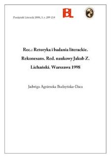 Retoryka i badania literackie : rekonesans. Red. nauk. Jakub Z. Lichański, Warszawa 1998