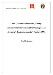 """Joanna Kułakowska, Formy modlitewne w twórczości Słowackiego : od """"Hymnu"""" do """"Zachwycenia"""". Kraków 1996"""