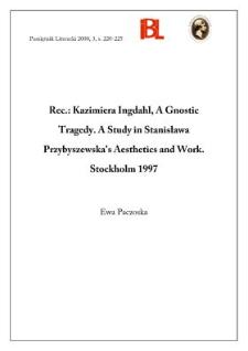 Kazimiera Ingdahl, A Gnostic Tragedy : A Study in Stanisława Przybyszewska's Aesthetics and Work. Stockholm 1997