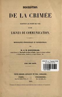Description de la Crimée surtout au point de vue de ses lignes de communication : monographie géographique et topographique