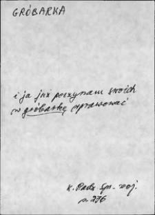 Kartoteka Słownika języka polskiego XVII i 1. połowy XVIII wieku; Gróbarka - Grypsać