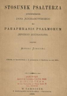 Stosunek Psałterza przekładania Jana Kochanowskiego do Paraphrasis Psalmorum Jerzego Buchanana /