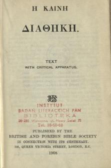 E daine diatheke : text with critical apparatus