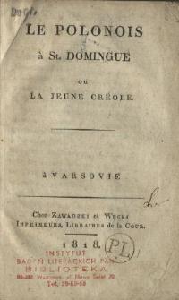 Le Polonois à St. Domingue ou La jeune Créole.
