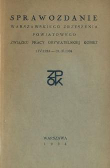 Sprawozdanie Warszawskiego Zrzeszenia Powiatowego Związku Pracy Obywatelskiej Kobiet, 1.IV.1933 - 31.III.1934.
