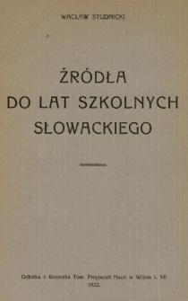 Źródła do lat szkolnych Słowackiego