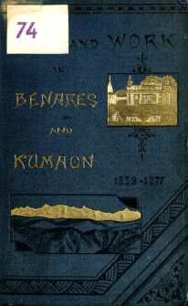 Life and work in Benares and Kumaon : 1839-1877