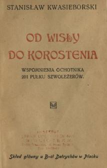 Od Wisły do Korostenia : wspomnienia z czasu służby ochotniczej w płockim szwadronie w 201p. szwoleżerów
