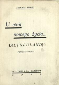 U wrót nowego życia = (Altneuland) : powieść-utopja