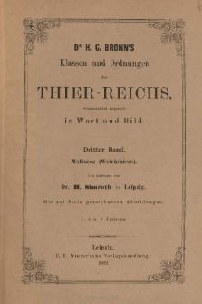 Die Klassen und Ordnungen des Thier-Reichs, wissenschaftlich dargestellt in Wort und Bild. 3 Band, 7. 8. 9. Lieferung : Mollusca (Weichthiere)