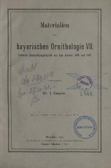 Materialien zur bayerischen Ornithologie VII : Siebenter Beobachtungsbericht aus den Jahren 1909 und 1910