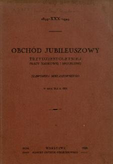 Obchód jubileuszowy trzydziestoletniej pracy naukowej i społecznej Sławomira Miklaszewskiego w dniu 26/X R. 1929