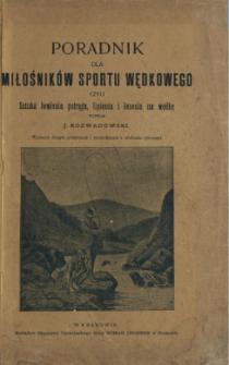 Poradnik dla miłośników sportu wędkowego czyli Sztuka łowienia pstrąga, lipienia i łososia na wędkę