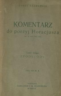 Komentarz do poezyj Horacjusza : zast. do wyd. Tad. Sinki. Cz. 2, Epody i ody