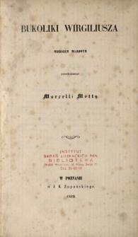 Bukoliki Wirgiliusza : wierszem miarowym