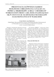 Prezentacja głównego zakresu możliwosci obrazowania i analiza za pomoca mikroskopu Auriga Crossbeam Workstation firmy Carl Zeiss znajdującego się w Instytucie Technologii Materiałów Elektronicznych w Warszawie
