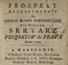 Prospekt Do Prenumeraty Na Dzieło Nowe Peryodyczne Pod Tytułem Seryarz Projektow do Prawa Roku 1785