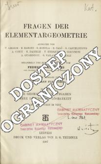 Fragen der Elementargeometrie. T. 2, Die Geometrischen Aufgaben ihre Lösung und Lösbarkeit. Table of contents and extras