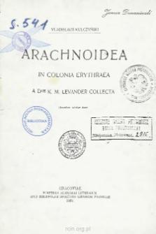 Arachnoidea in Colonia Erythraea a Dre K. M. Levander collecta