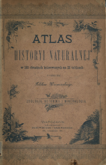 Atlas historyi naturalnej : w 180-ciu obrazkach na 28-miu tablicach : zoologia, botanika i mineralogia