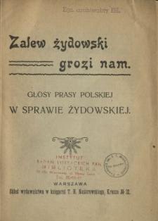 Zalew żydowski grozi nam : głosy prasy polskiej w sprawie żydowskiej