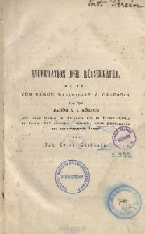 Enumeration der Russelkäfer welche vom Baron Maximilian V. Chaudoir und vom Baron A. V. Gotsch auf ihren reisen im Kaukasus und in Transkaukasien im jahre 1845 gesammelt wurden; nebst beschreibung der neuentdeckten arten