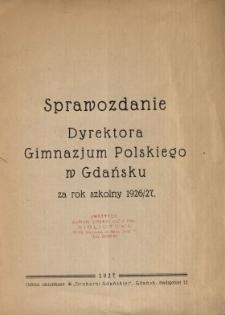 Sprawozdanie Dyrektora Gimnazjum Polskiego w Gdańsku za Rok Szkolny 1926/27