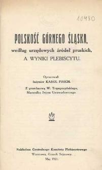 Polskość Górnego Śląska według urzędowych żródeł pruskich, a wyniki plebiscytu