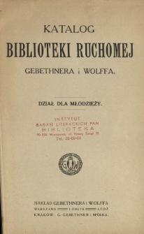 Katalog biblioteki ruchomej Gebethnera i Wolffa : dział dla młodzieży