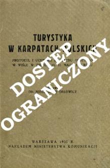 Turystyka w Karpatach Polskich : protokuł i uchwały III Zjazdu odbytego na zaproszenie Ministerstwa Komunikacji w Wiśle w dniach 10, 11 maja 1935 roku w sprawie gospodarki turystycznej w Karpatach