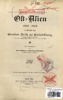 Ost-Asien 1860-1862 in Briefen des Grafen Fritz zu Eulenburg, Königlich Preussischen Gesandten, betraut mit ausserordentlicher Mission nach China, Japan und Siam