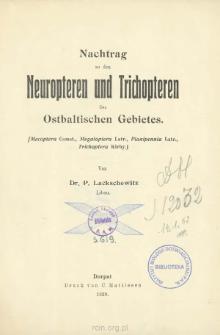 Nachtrag zu den Neuropteren und Trichopteren des Ostbaltischen Gebietes : Mecoptera Comst., Megaloptera Latr., Planipennia Latr., Trichoptera Kirby.