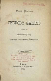 Choroby Galicji w latach 1866-1876. [Seria 1]