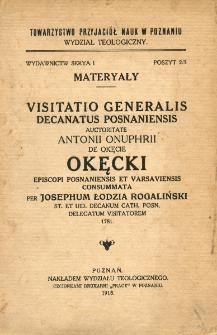 Visitatio generalis decanatus posnaniensis auctoritate Antonii Onuphrii de Okęcie Okęcki, episcopi posnaniensis et varsaviensis consummata per Josephum Łodzia Rogaliński, st. et uid. dicanum cath. Posn. delegatum visitatorem 1781