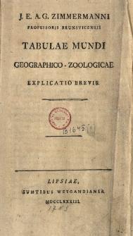 Tabulae Mundi Geographico-Zoologicae : Explicatio Brevis