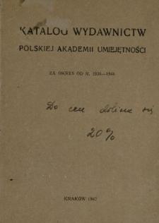 Katalog wydawnictw Polskiej Akademii Umiejętności za okres od r. 1936-1946