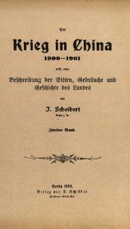 Der Krieg in China : 1900-1901 : nebst einer Beschreibung der Sitten, Gebräuche und Geschichte des Landes. Bd. 2