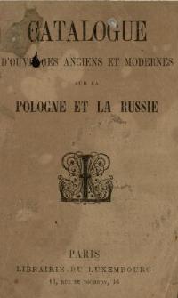 Catalogue d'ouvrages anciens et modernes sur la Pologne et la Russie : extrait du catalogue. (No 8.)