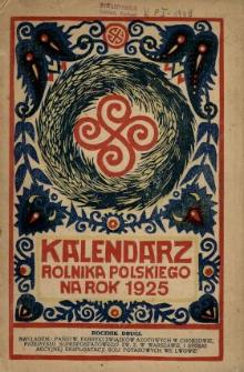 Kalendarz Rolnika Polskiego Zastosowany do Potrzeb Rolnictwa na Rok Pański 1925