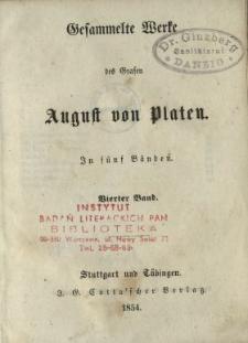 Gesammelte Werke des Grafen August von Platen : in fünf Bänden. Bd. 4.