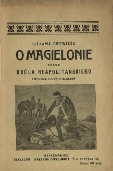 Ciekawa opowieść o Magielonie córce króla neapolitanskiego [!] i rycerza złotych kluczów.