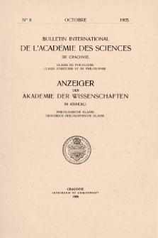 Bulletin International de L'Académie des Science de Cracovie : Classe de Philologie : Classe d'Histoire et de Philosophie. No. 8 Octobre (1905)