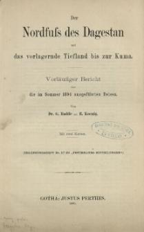 Der Nordfufs des Dagestan und das vorlagernde Tiefland bis zur Kuma : vorläufiger Bericht über die im Sommer 1894 ausgeführten Reisen