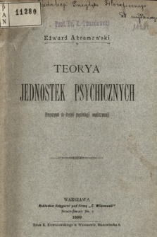 Teorya jednostek psychicznych : (przyczynek do krytyki psychologji współczesnej)