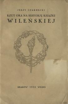 Rzut oka na historję książki wileńskiej