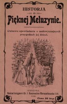Historja o pięknej Meluzynie : ciekawe opowiadanie o nadzwyczajnych przygodach jej dzieci