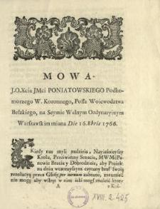 Mowa J.O. Xcia Jmci Poniatowskiego Podkomorzego W. Koronnego, Posła Woiewodztwa Bełzkiego Na Seymie Walnym Ordynaryinym Warszawskim miana Die 16. 8bris 1766